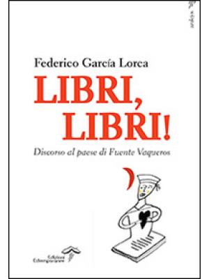 Libri, libri! Discorso al paese di Fuente Vaqueros