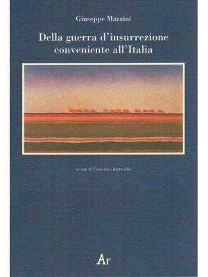 Della guerra d'insurrezione conveniente all'Italia