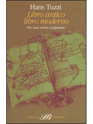 Libro antico libro moderno. Per una storia comparata