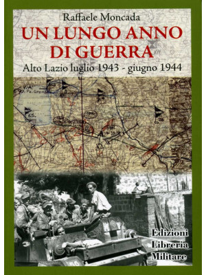 Un lungo anno di guerra. Alto Lazio luglio 1943-giugno 1944