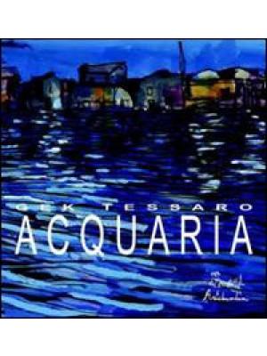 Acquaria. Ediz. illustrata