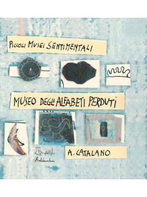 Il museo delle alfabeti perduti. Ediz. illustrata