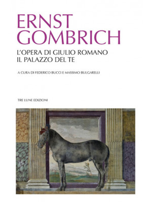 L'opera di Giulio Romano. Il palazzo del Te. Ediz. illustrata