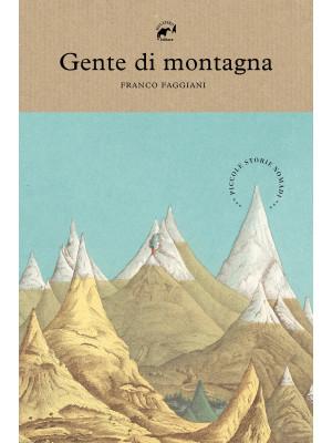 Gente di montagna. Piccole storie nomadi