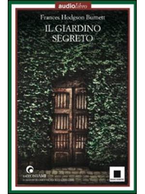 Il giardino segreto. Audiolibro. CD Audio