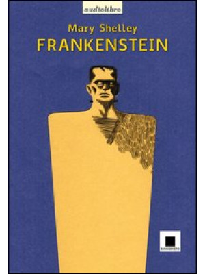 Frankenstein letto da Giulio Scarpati. Audiolibro. CD Audio