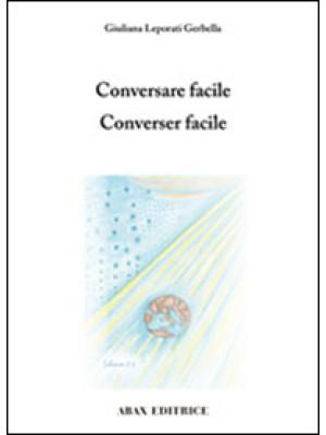 Conversare facile-Converser facile. Ediz. bilingue