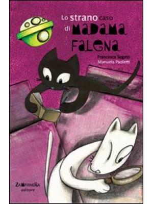 Lo strano caso di Madama Falena. Ediz. illustrata
