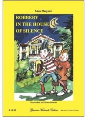Robbery in the house of silence-Rapina nella villa del silenzio. Ediz. bilingue