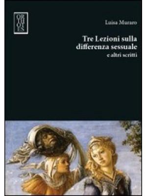 Tre lezioni sulla differenza sessuale e altri scritti