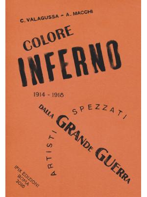 ColoreInferno. Artisti spezzati dalla Grande Guerra. 1914-1918