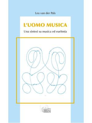 L'uomo musica. Una sintesi su musica ed euritmia