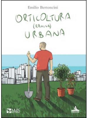Orticoltura (eroica) urbana