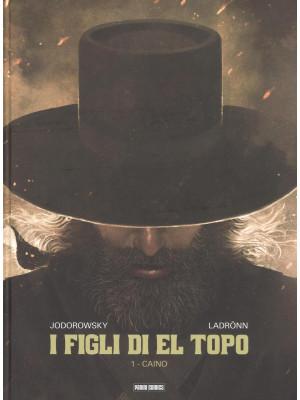 I figli di El Topo. Vol. 1: Caino