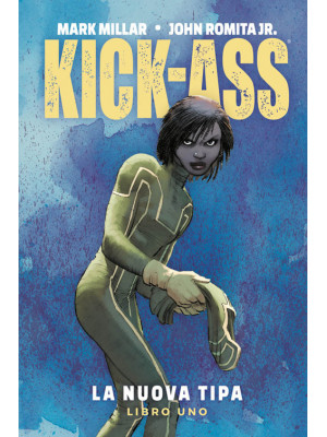 La nuova tipa. Kick-Ass. Vol. 1