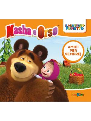 Amici per sempre! Masha e Orso. Il mio primo fumetto