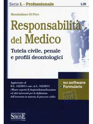Responsabilità del medico. Tutela civile, penale e profili deontologici. Con software