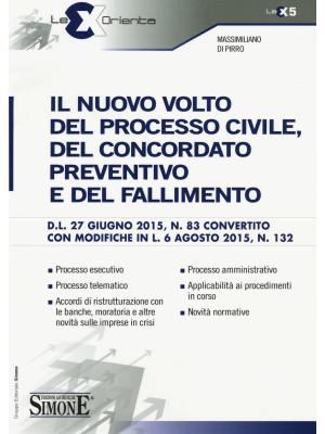 Il nuovo volto del processo civile, del concordato preventivo e del fallimento