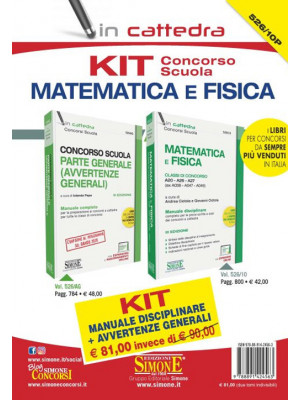 Kit concorso scuola matematica e fisica. Classe di concorso A10 - A26 - A27 (ex A038 - A047 - A049): Manuale disciplinare-Avvertenze generali. Con aggiornamento online