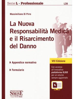 La nuova responsabilitàmedica e il risarcimento del danno. Con aggiornamento online