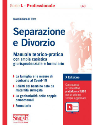 Separazione e divorzio. Manuale teorico-pratico con ampia casistica giurisprudenziale e formulario. Con aggiornamento online