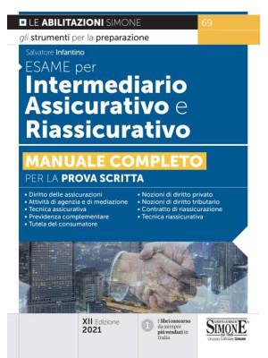 Esame per intermediario assicurativo e riassicurativo. Manuale completo per la prova scritta
