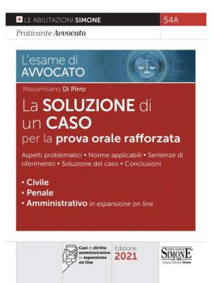 L'esame di avvocato. La soluzione di un caso per la prova orale rafforzata. Con espansione online