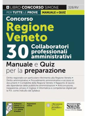 Concorso Regione Veneto. 30 collaboratori professionali amministrativi. Manuale e quiz per la preparazione. Con espansione online. Con software di simulazione