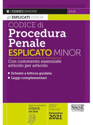 Codice di procedura penale esplicato. Con commento essenziale articolo per articolo e schemi a lettura guidata. Leggi complementari. Ediz. minor
