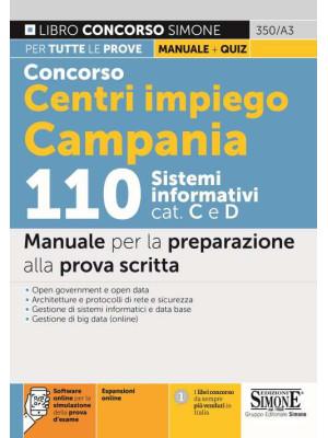 Concorso Centri impiego Campania 110 Sistemi informativi Cat. C e D. Manuale per la preparazione alla prova scritta. Con espansione online. Con software di simulazione