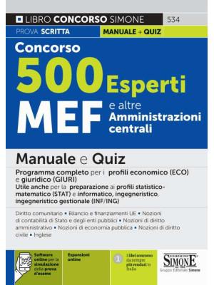 Concorso 500 Esperti MEF e altre amministrazioni centrali. Manuale e quiz. Programma completo per i profili economico (ECO) e giuridico (GIURI). Utile anche per la preparazione ai profili statistico-matematico (STAT) e informatico, ingegneristico, ingegne