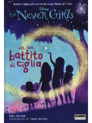 In un battito di ciglia. The Never Girls. Vol. 1