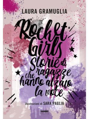 Rocket girls. Storie di ragazze che hanno alzato la voce!