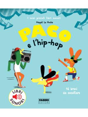Paco e l'hip hop. Ediz. a colori