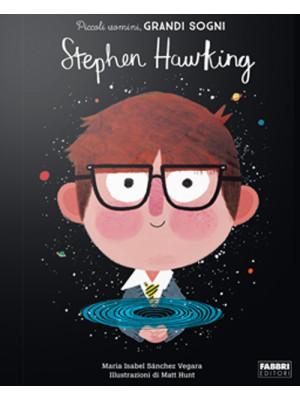 Stephen Hawking. Piccoli uomini, grandi sogni