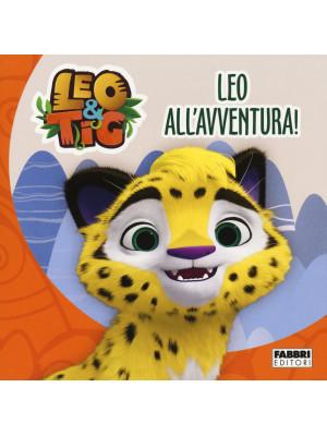 Leo all'avventura! Leo e Tig. Ediz. a colori