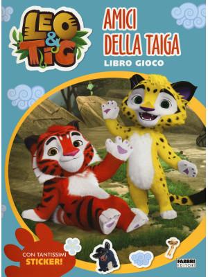 Amici della taiga. Leo e Tig. Con adesivi