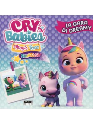 La gara di Dreamy. Cry babies