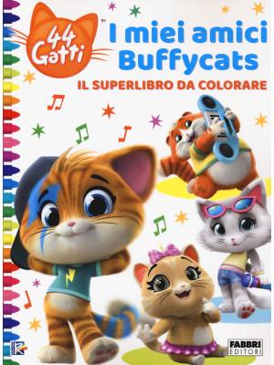 44 gatti. I miei amici Buffycats. Il superlibro da colorare
