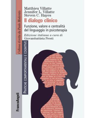Il dialogo clinico. Funzione, valore e centralità del linguaggio in psicoterapia