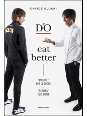 D'O eat better. Ricette per lo sport. Ediz. italiana e inglese