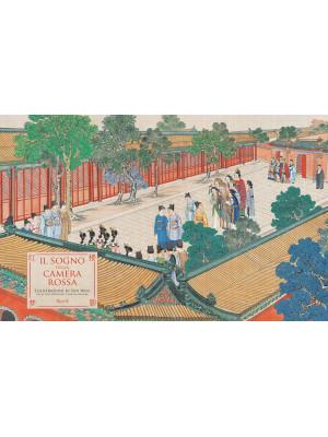 Il sogno della camera rossa di Xueqin Cao. Ediz. illustrata