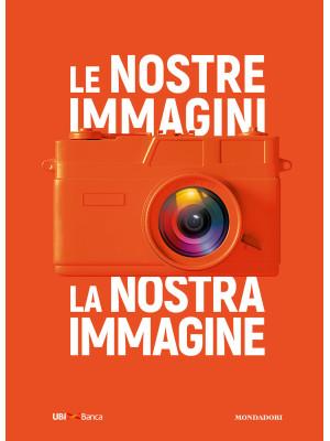 Le nostre immagini, la nostra immagine. Ediz. illustrata