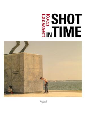 Shot in time. Ediz. inglese e italiana