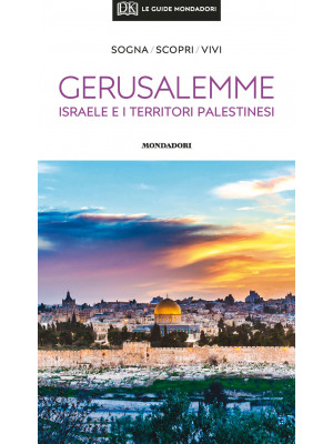 Gerusalemme, Israele e i territori palestinesi. Con Carta geografica ripiegata