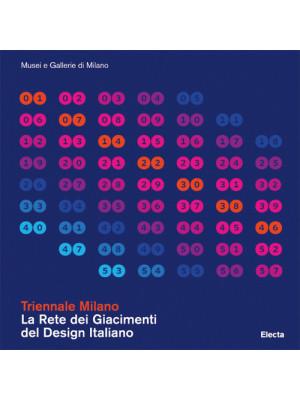 Triennale Milano. La rete dei giacimenti del design italiano. Ediz. illustrata