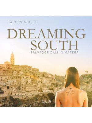 Sogno a Sud. Salvador Dalí a Matera. Ediz. inglese