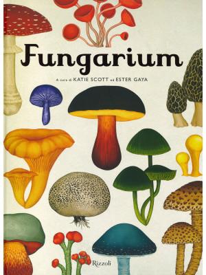 Fungarium. Ediz. a colori