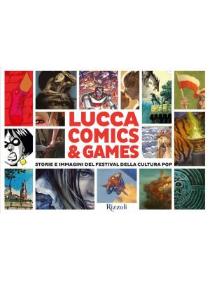 Lucca Comics & Games. Storie e immagini del festival della cultura pop