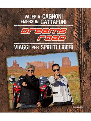 Dreams Road. Viaggi per spiriti liberi